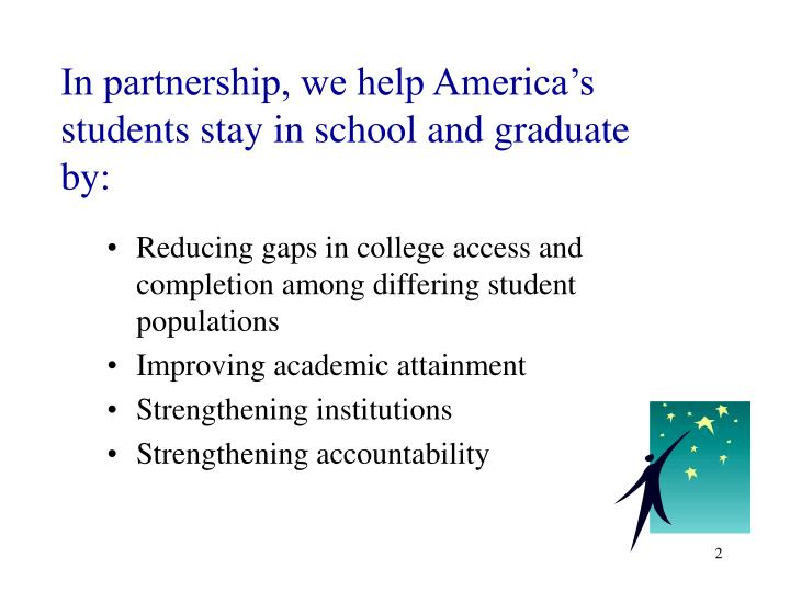 In partnership we help america s students stay in school and graduate by