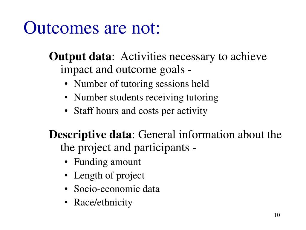 Outcomes are not: