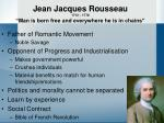 jean jacques rousseau 1712 1778 man is born free and everywhere he is in chains