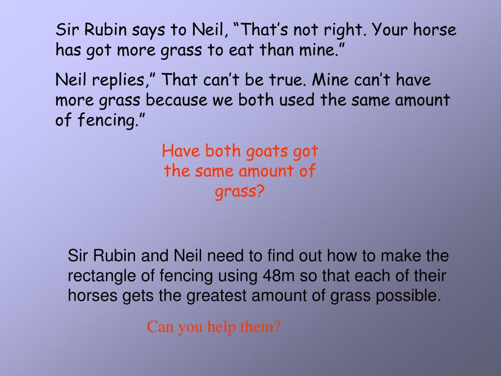 "Sir Rubin says to Neil, ""That's not right. Your horse has got more grass to eat than mine."""