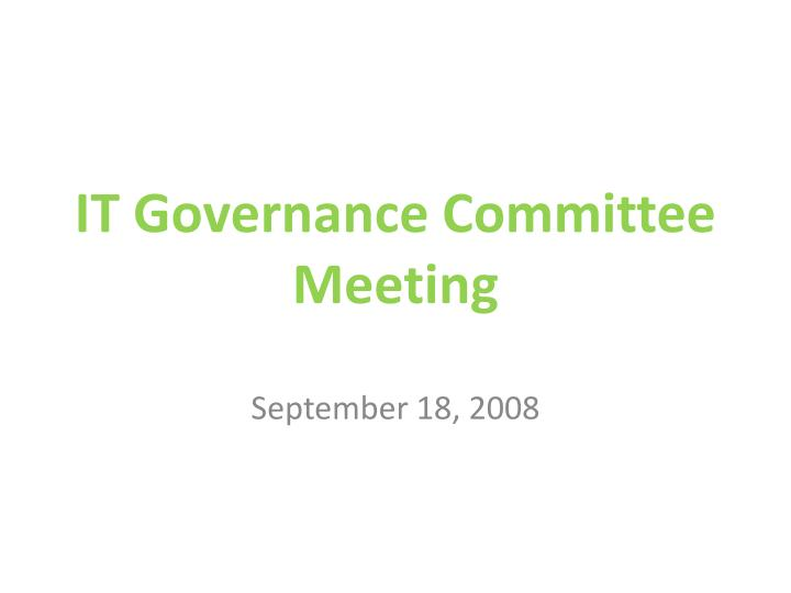 IT Governance Committee Meeting