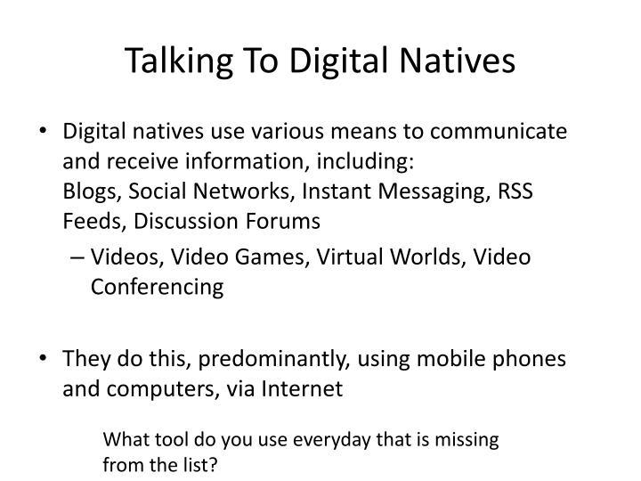 Talking To Digital Natives