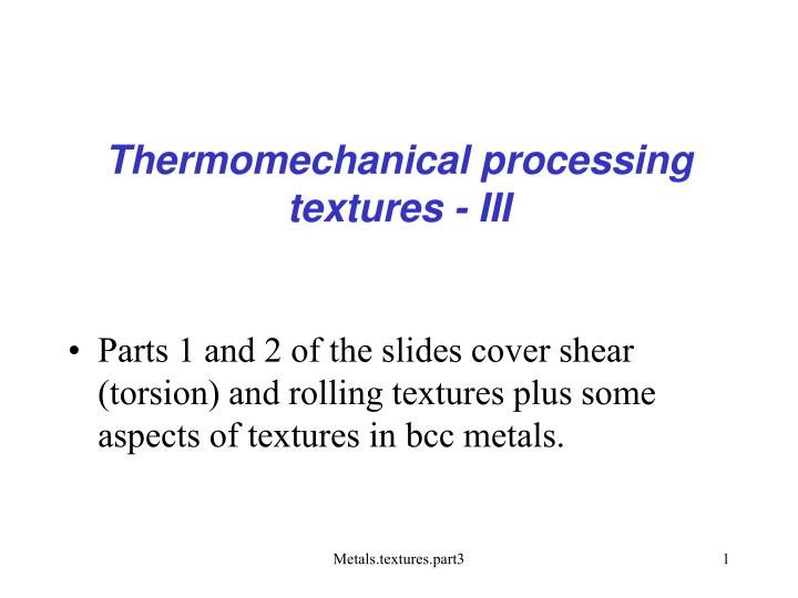 Thermomechanical processing textures iii