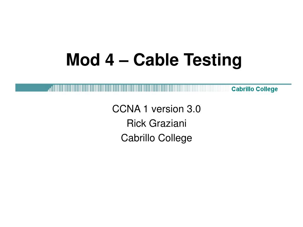 Mod 4 – Cable Testing