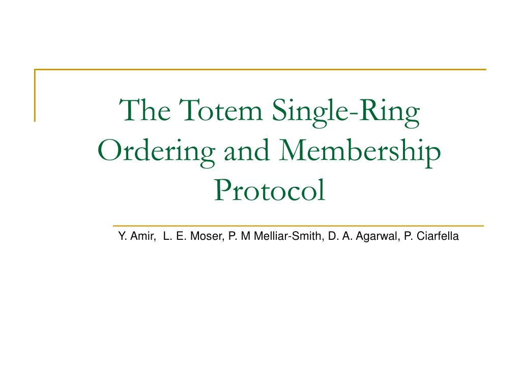 the totem single ring ordering and membership protocol l.