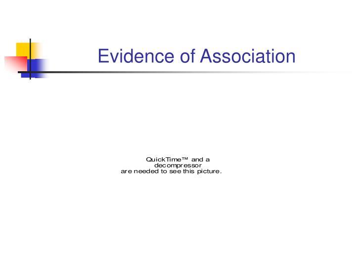Evidence of Association