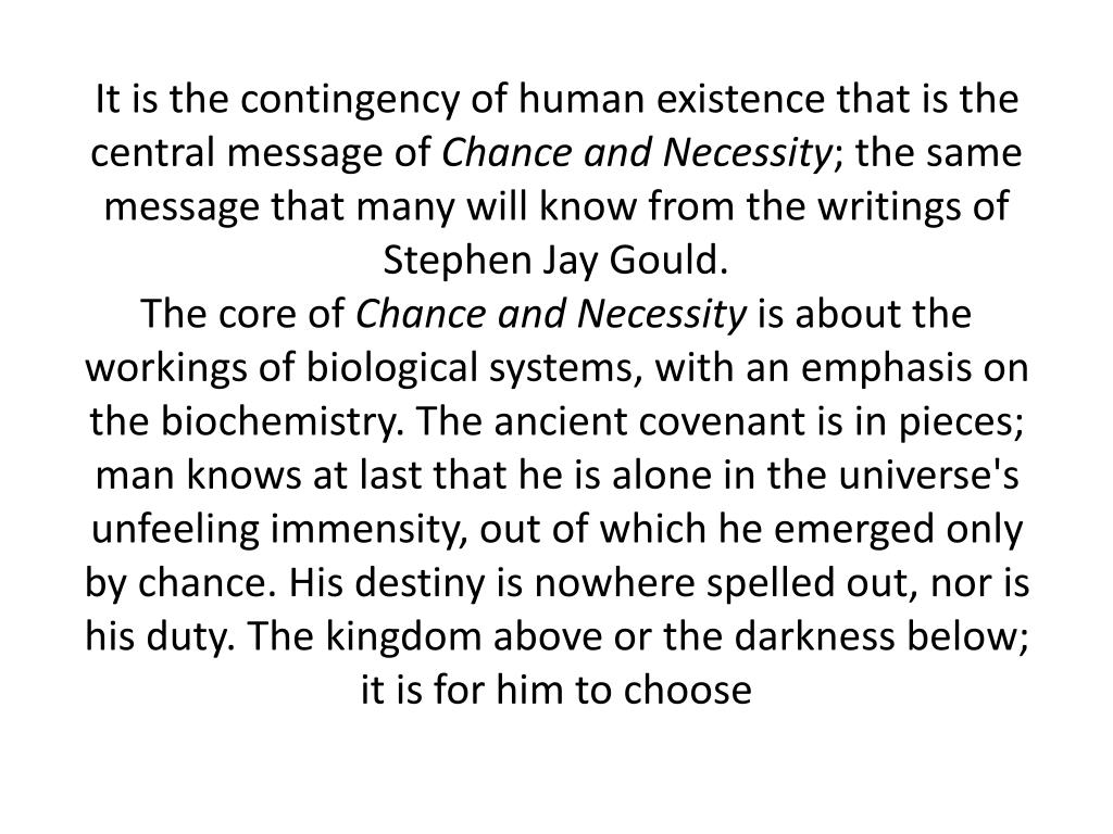 It is the contingency of human existence that is the central message of