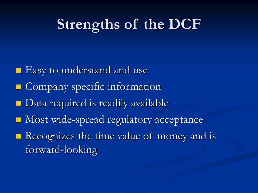 Strengths of the DCF