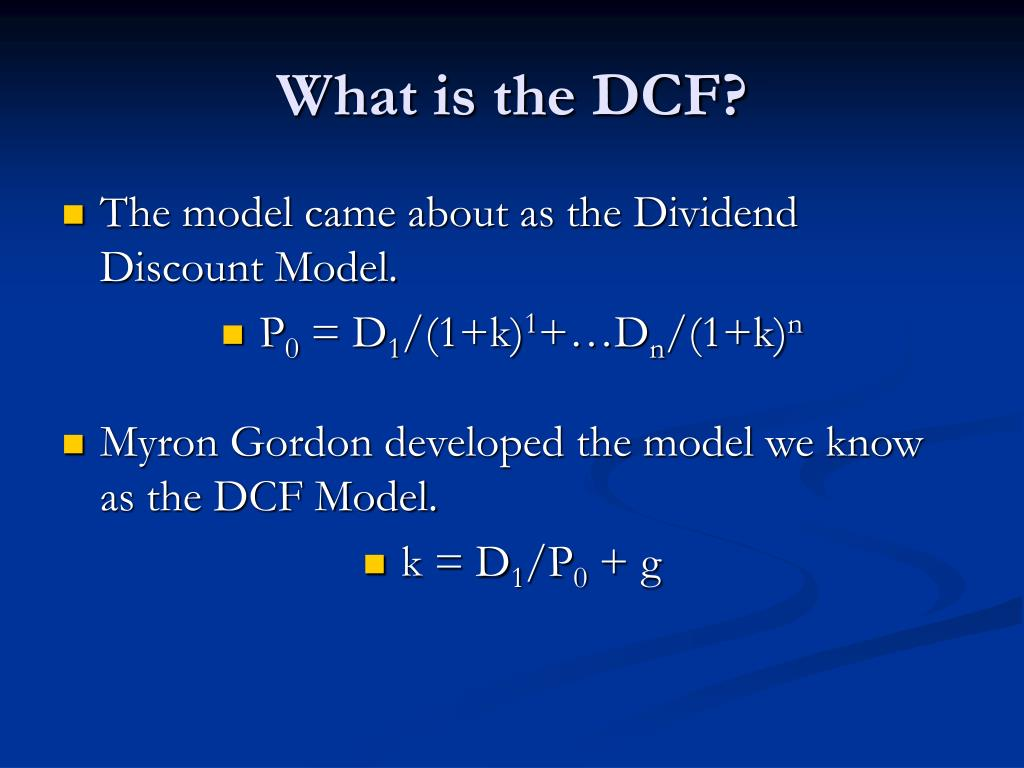 What is the DCF?