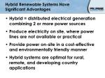 hybrid renewable systems have significant advantages