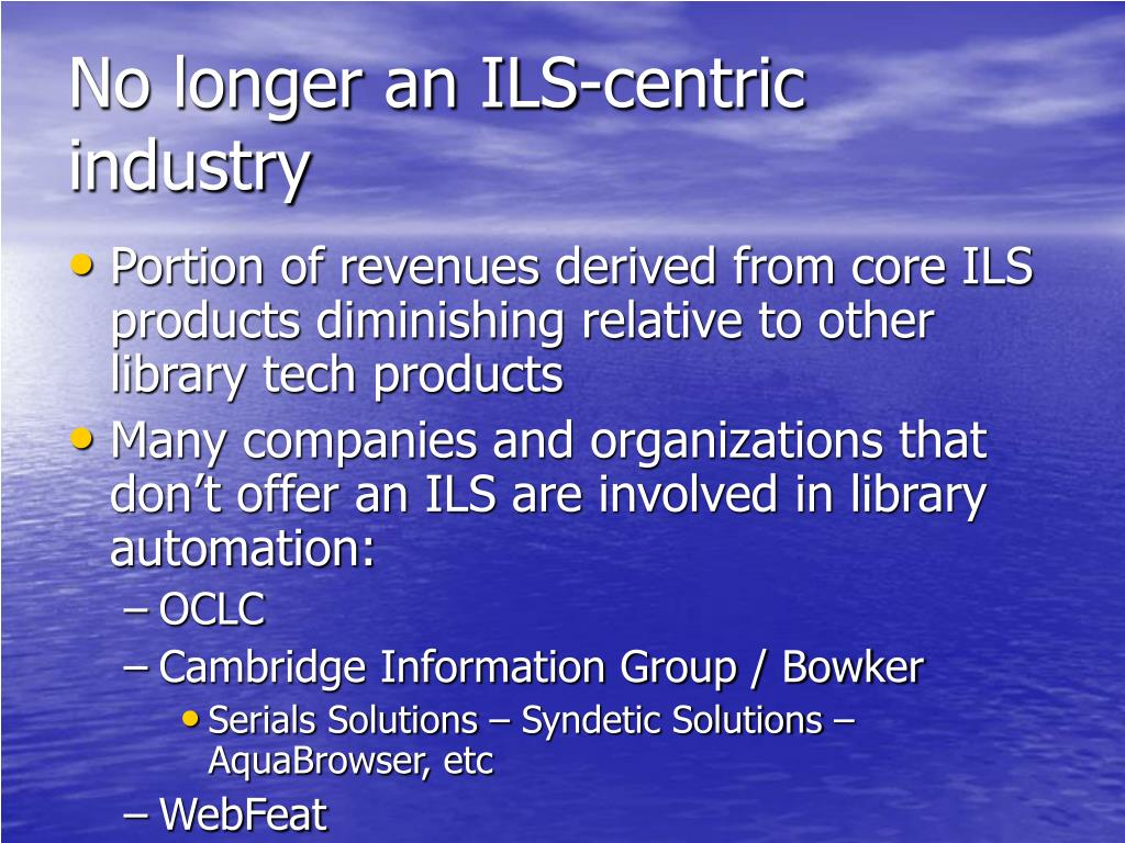 No longer an ILS-centric industry