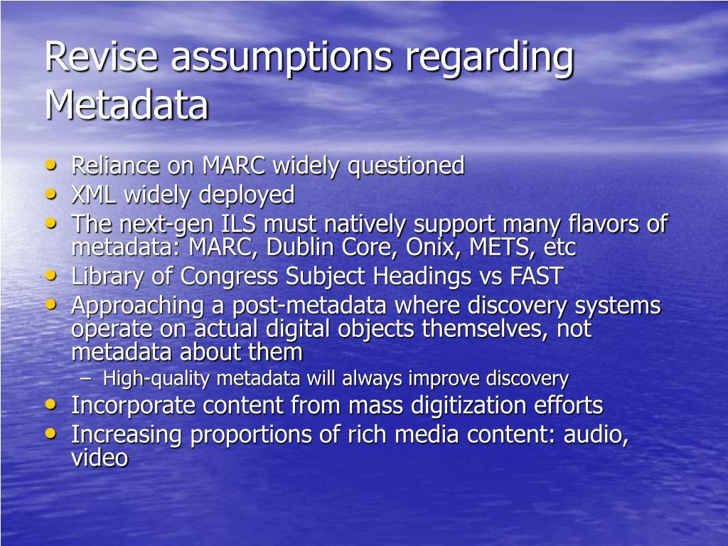 Revise assumptions regarding Metadata