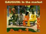 gauguin in the market