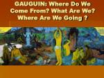 gauguin where do we come from what are we where are we going