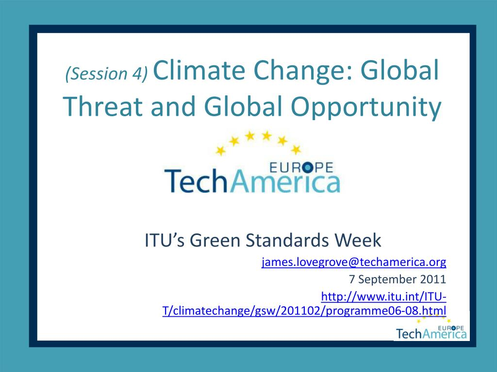 session 4 climate change global threat and global opportunity