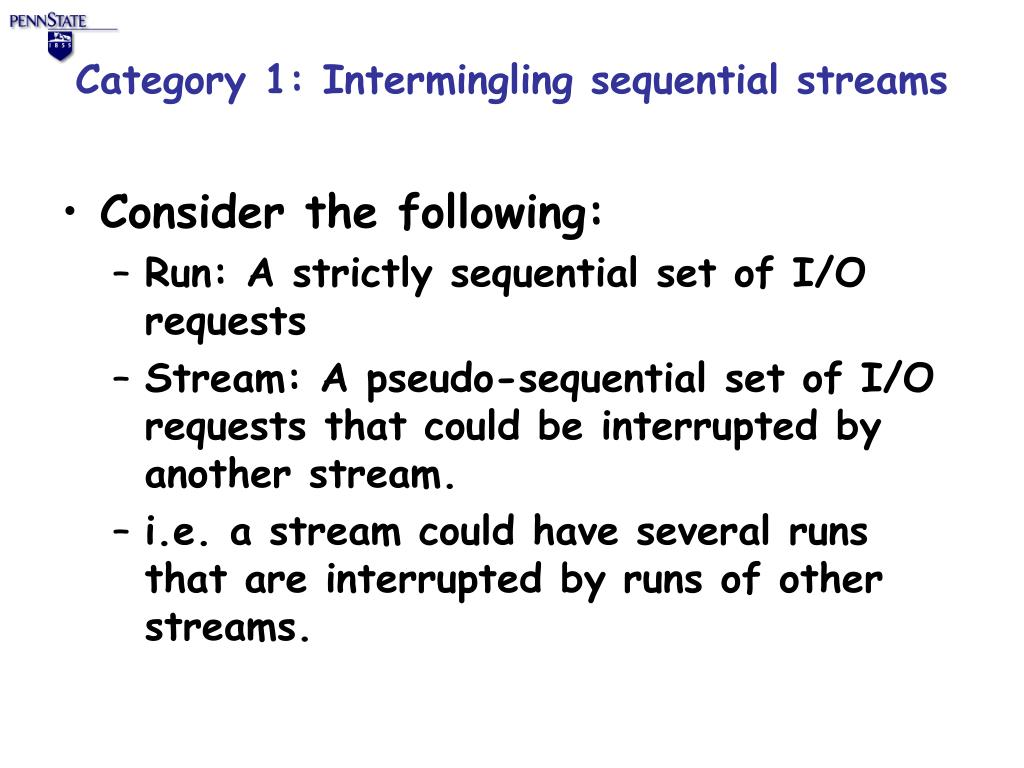 Category 1: Intermingling sequential streams