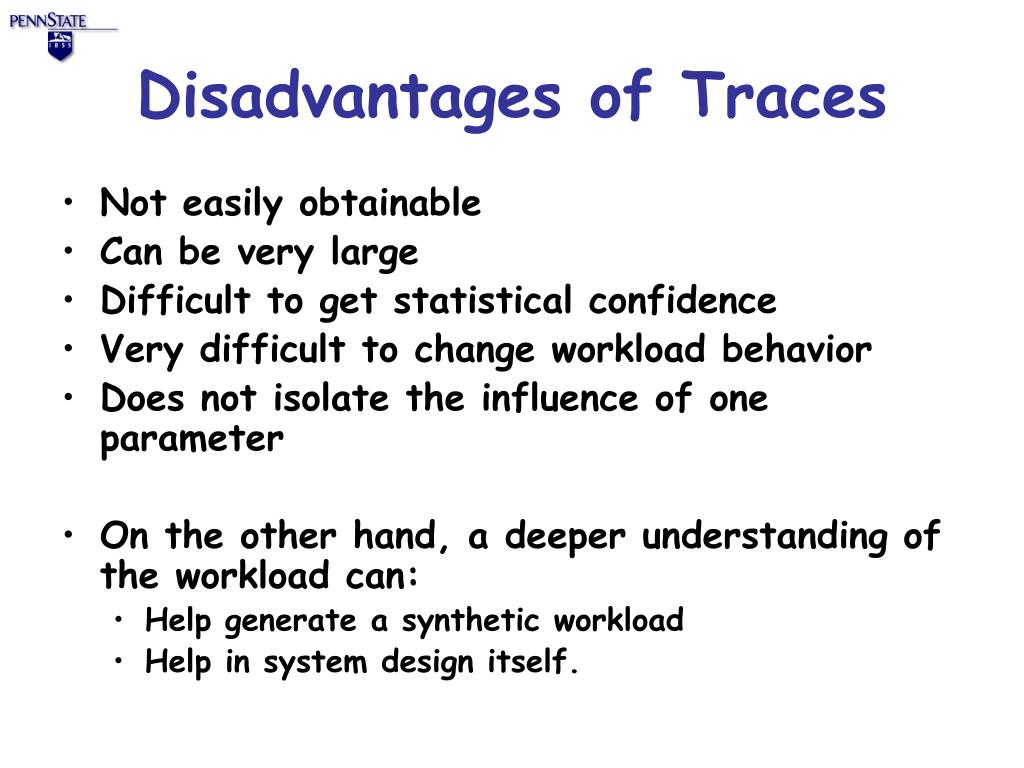 Disadvantages of Traces