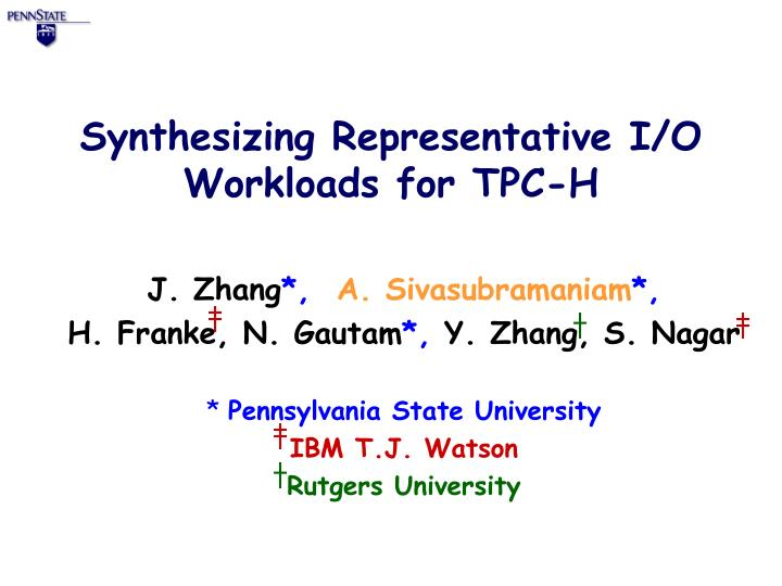 Synthesizing representative i o workloads for tpc h