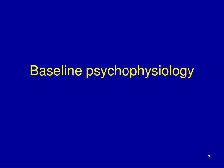 Baseline psychophysiology