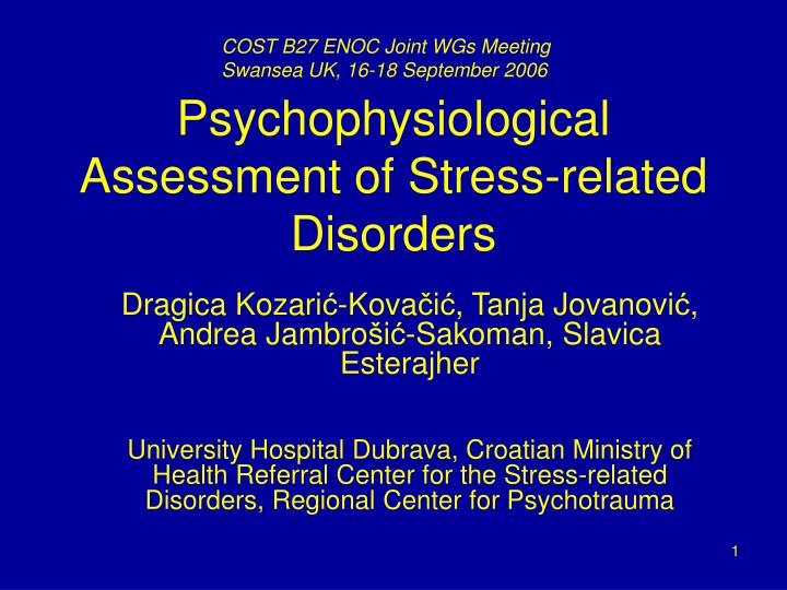 Psychophysiological assessment of stress related disorders