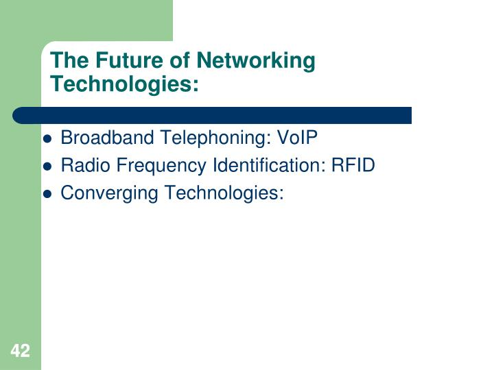 The Future of Networking Technologies: