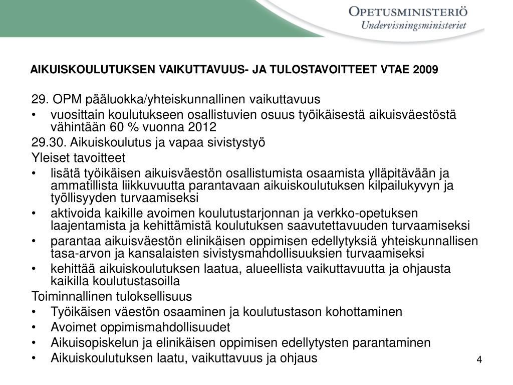AIKUISKOULUTUKSEN VAIKUTTAVUUS- JA TULOSTAVOITTEET VTAE 2009