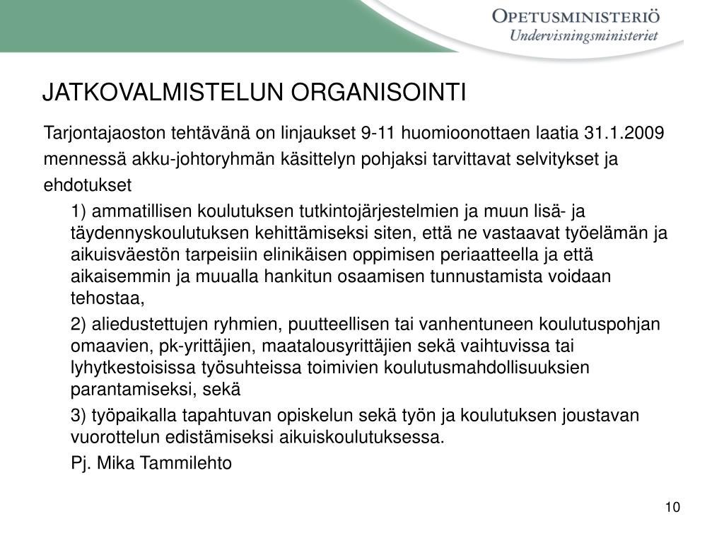 JATKOVALMISTELUN ORGANISOINTI
