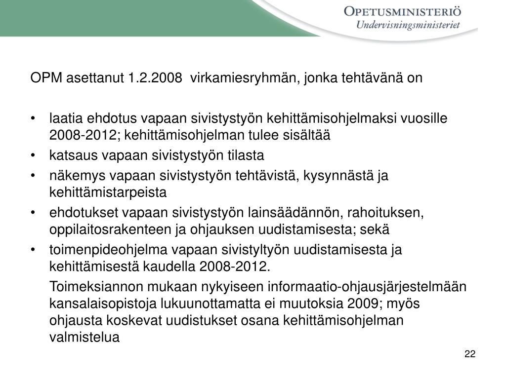 OPM asettanut1.2.2008 virkamiesryhmän, jonka tehtävänä on