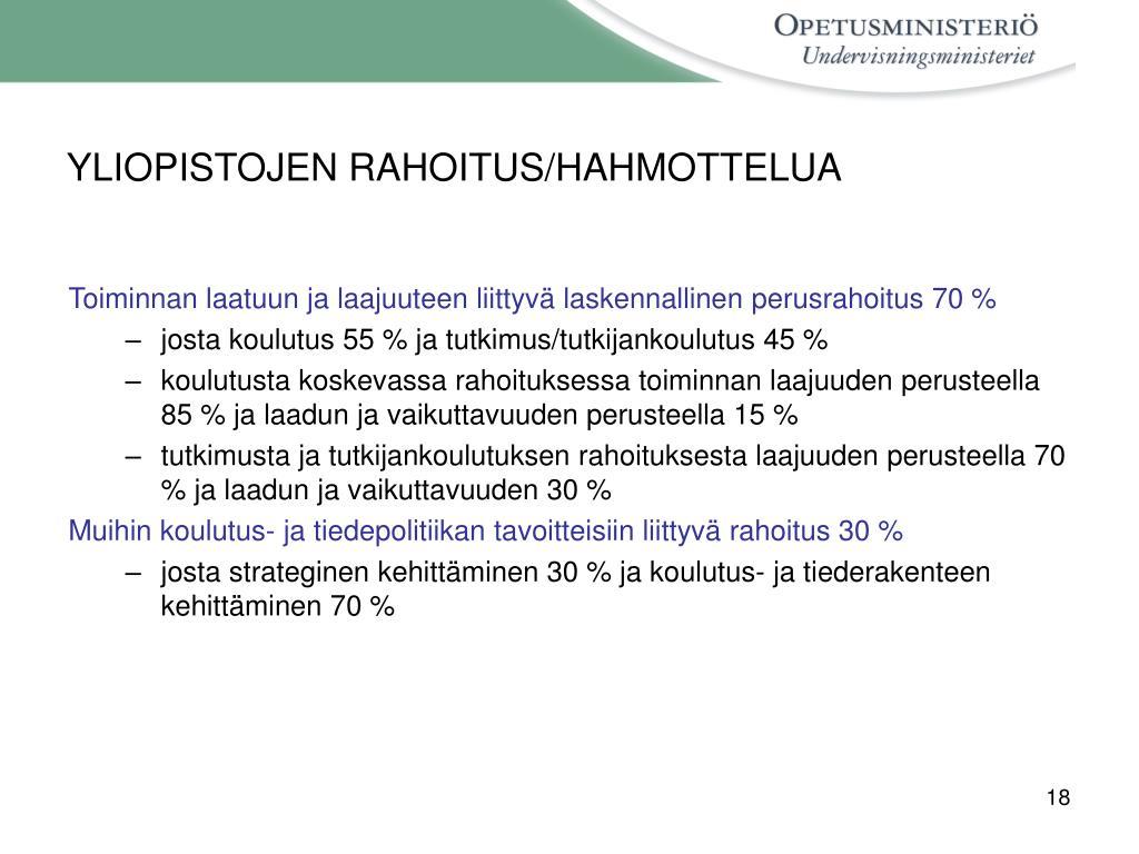 YLIOPISTOJEN RAHOITUS/HAHMOTTELUA