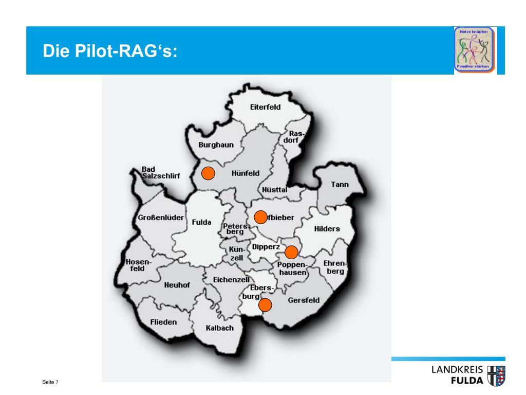 Die Pilot-RAG's: