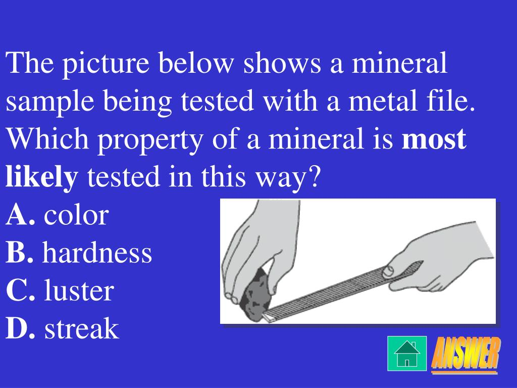 The picture below shows a mineral sample being tested with a metal file.