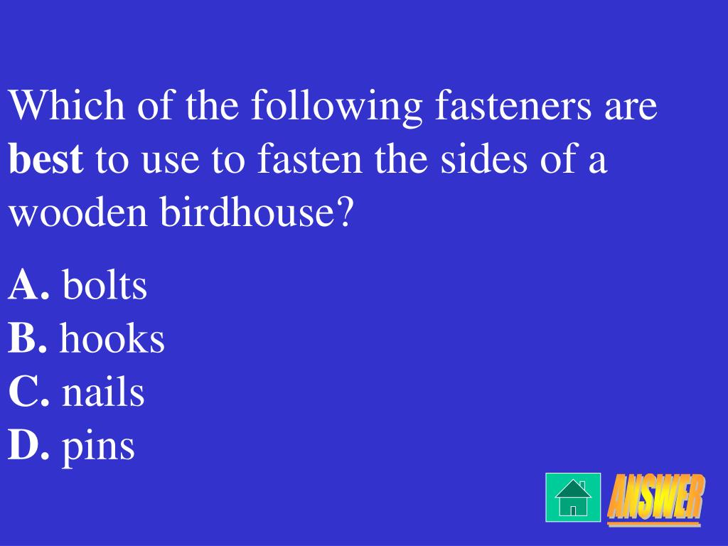 Which of the following fasteners are