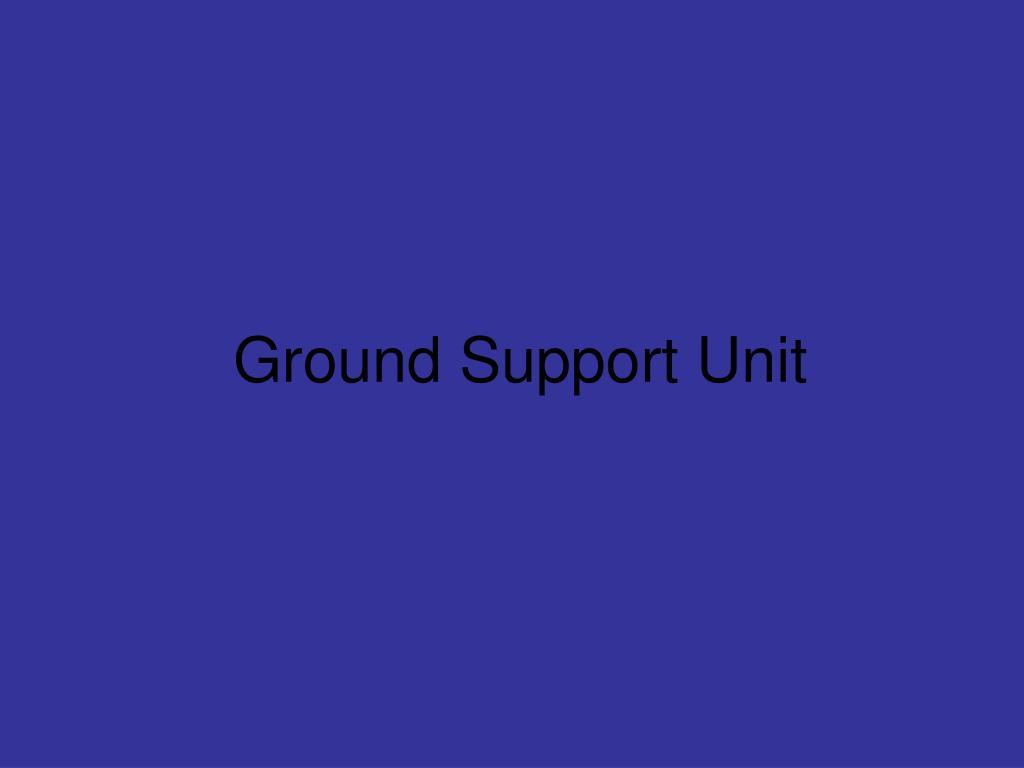 Ground Support Unit
