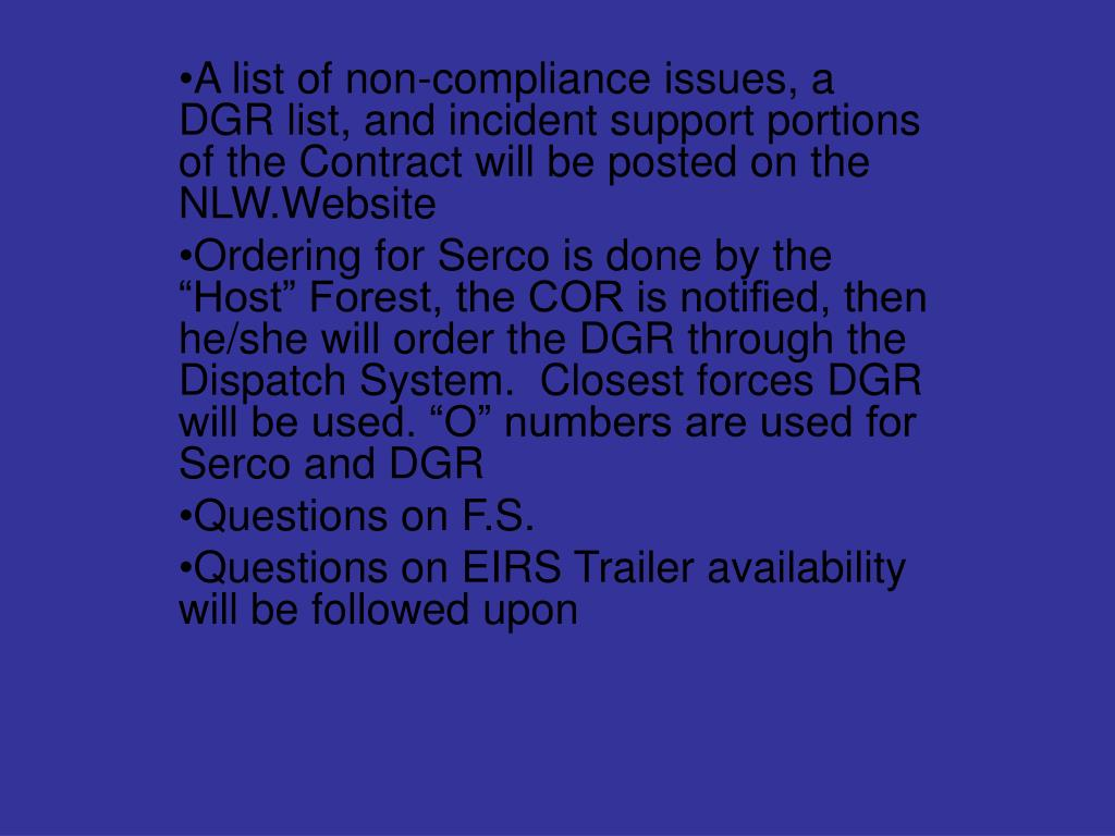 A list of non-compliance issues, a DGR list, and incident support portions of the Contract will be posted on the NLW.Website