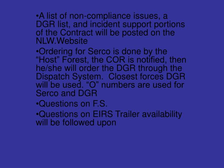 A list of non-compliance issues, a DGR list, and incident support portions of the Contract will be p...