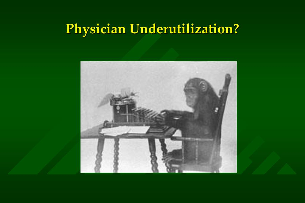 Physician Underutilization?