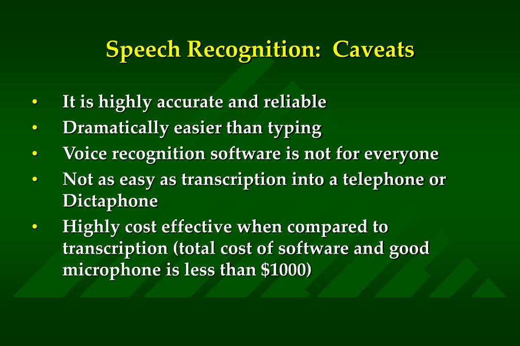 Speech Recognition:  Caveats