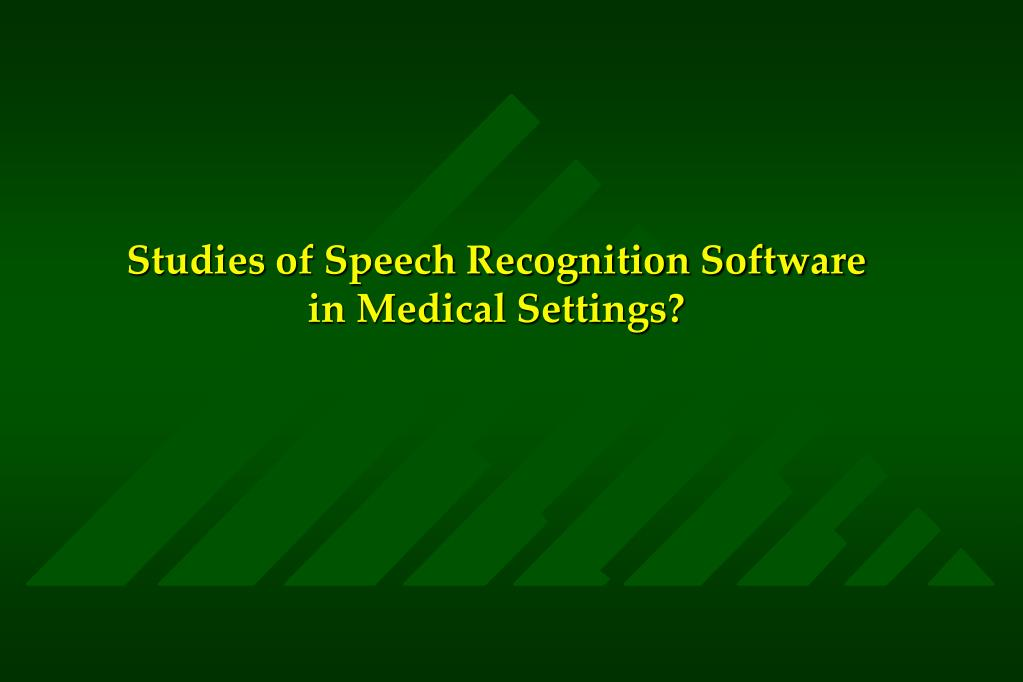 Studies of Speech Recognition Software in Medical Settings?