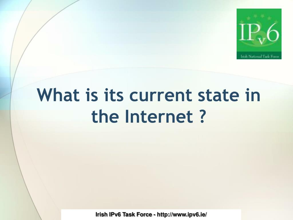 What is its current state in the Internet ?