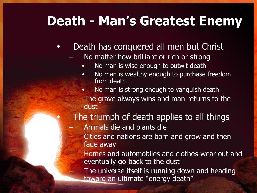 Death - Man's Greatest Enemy