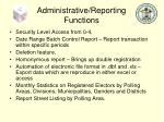 administrative reporting functions