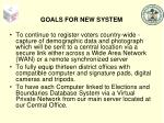 goals for new system