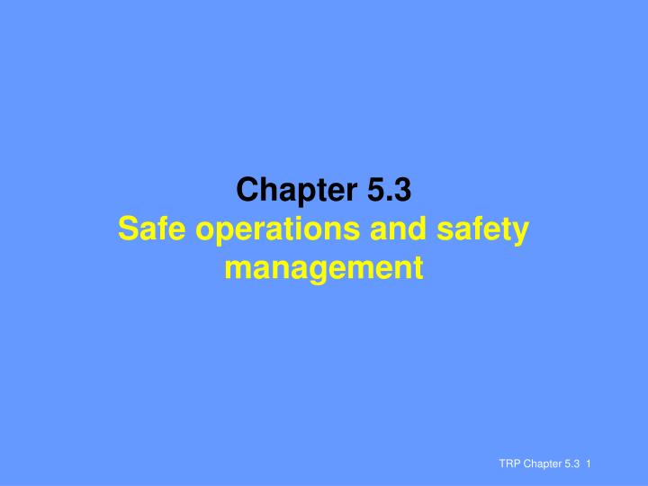 chapter 5 3 safe operations and safety management