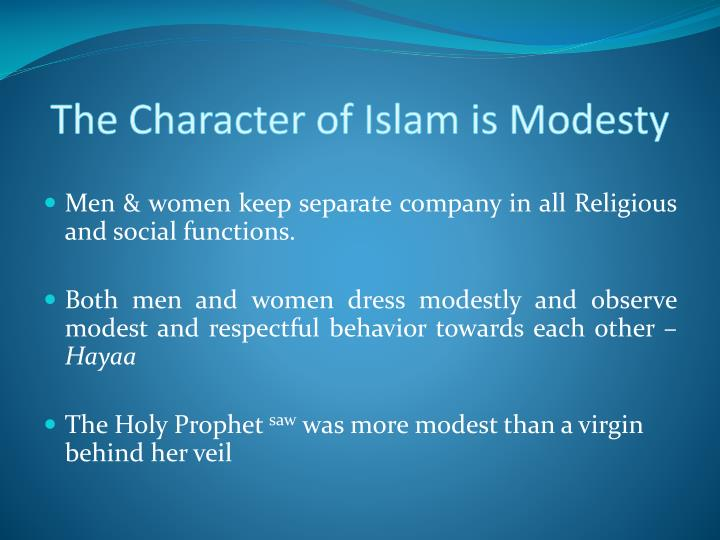 The Character of Islam is Modesty