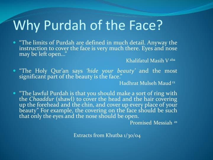 Why Purdah of the Face?