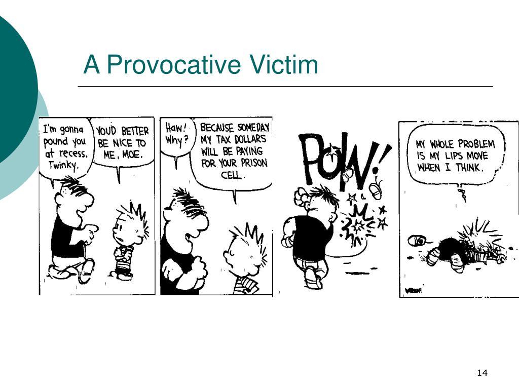 A Provocative Victim
