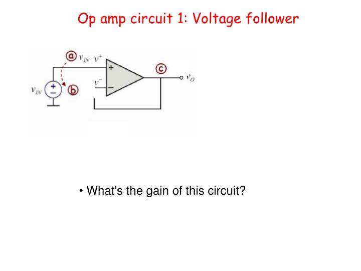 Op amp circuit 1: Voltage follower