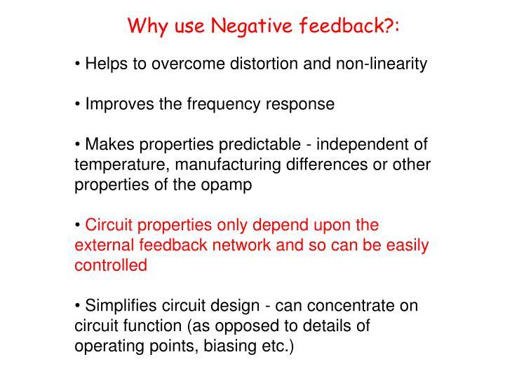 Why use Negative feedback?: