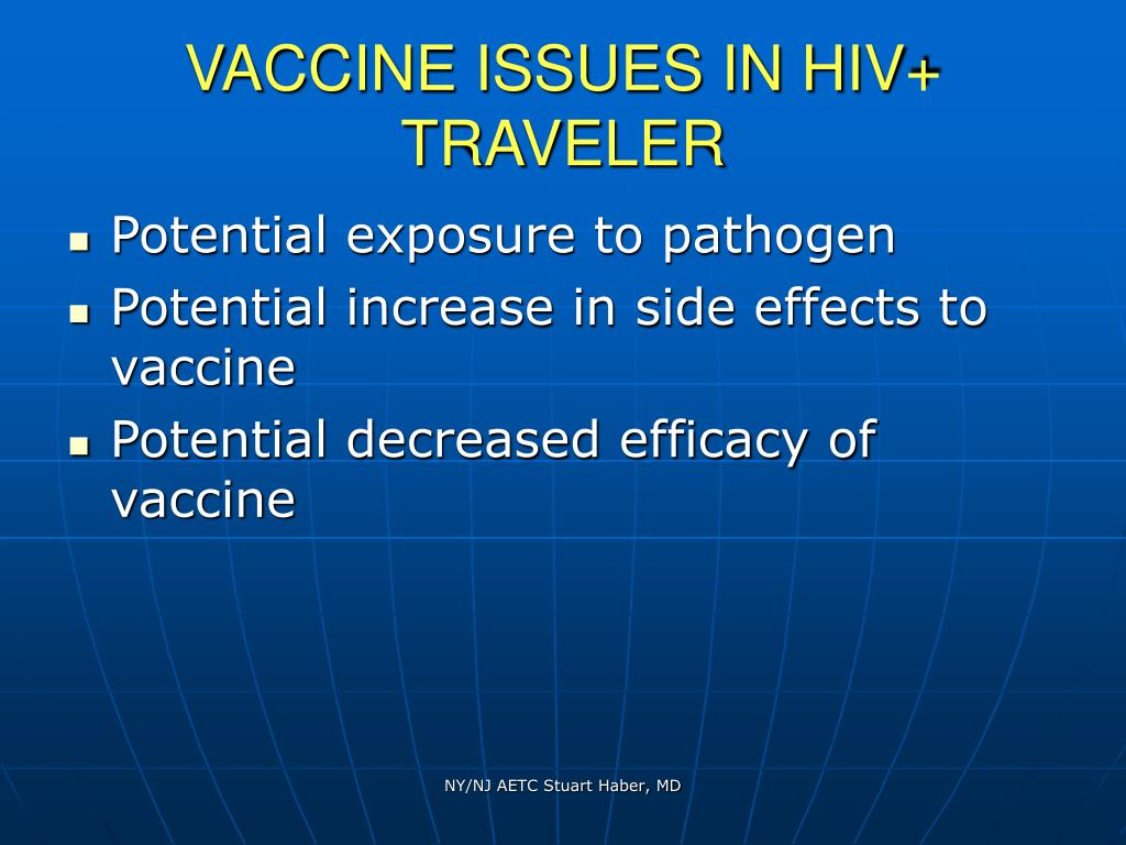 VACCINE ISSUES IN HIV+ TRAVELER