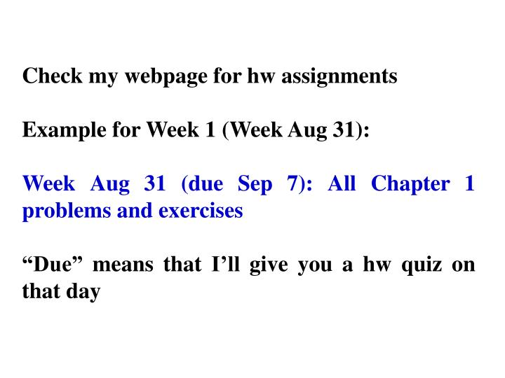 Check my webpage for hw assignments